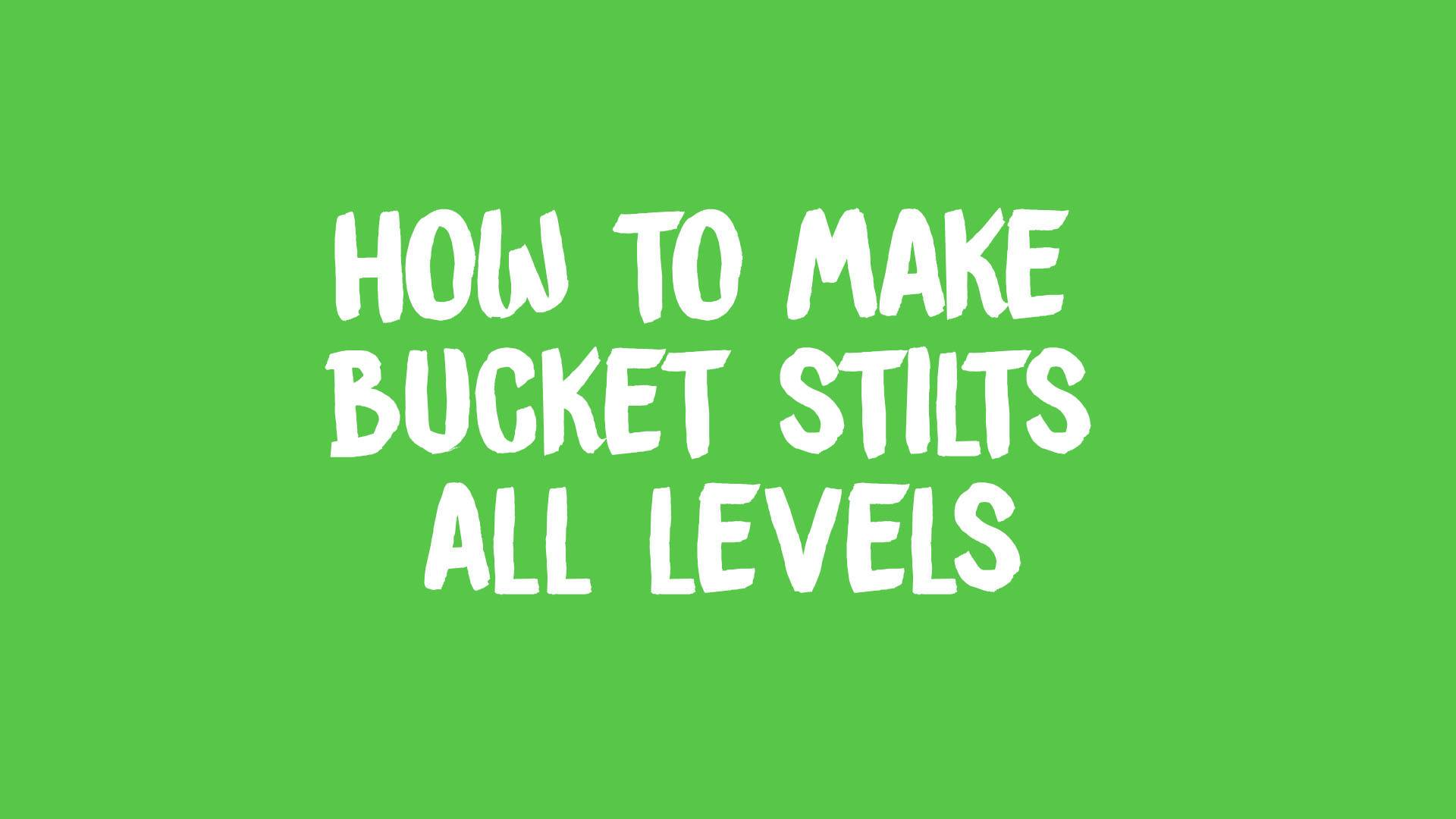 Make Bucket Stilts banner