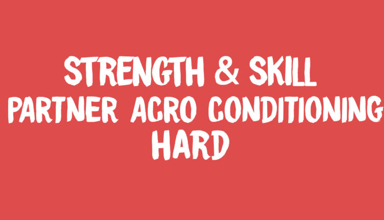 Strength and skill Partner Acro Conditioning banner