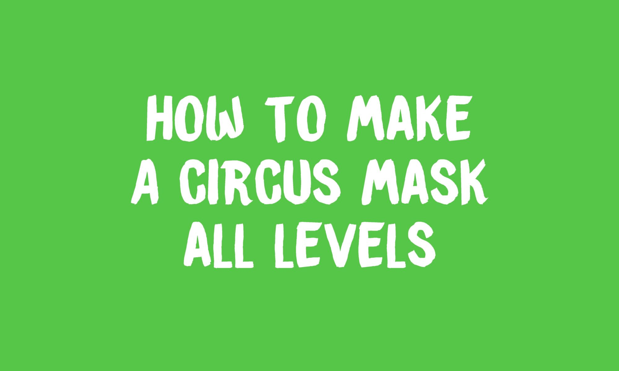 How To Make A Circus Mask Banner