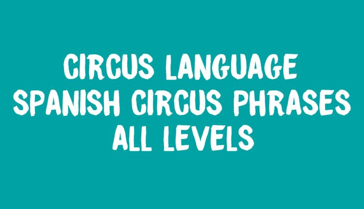 Language Spanish Circus Phrases Banner