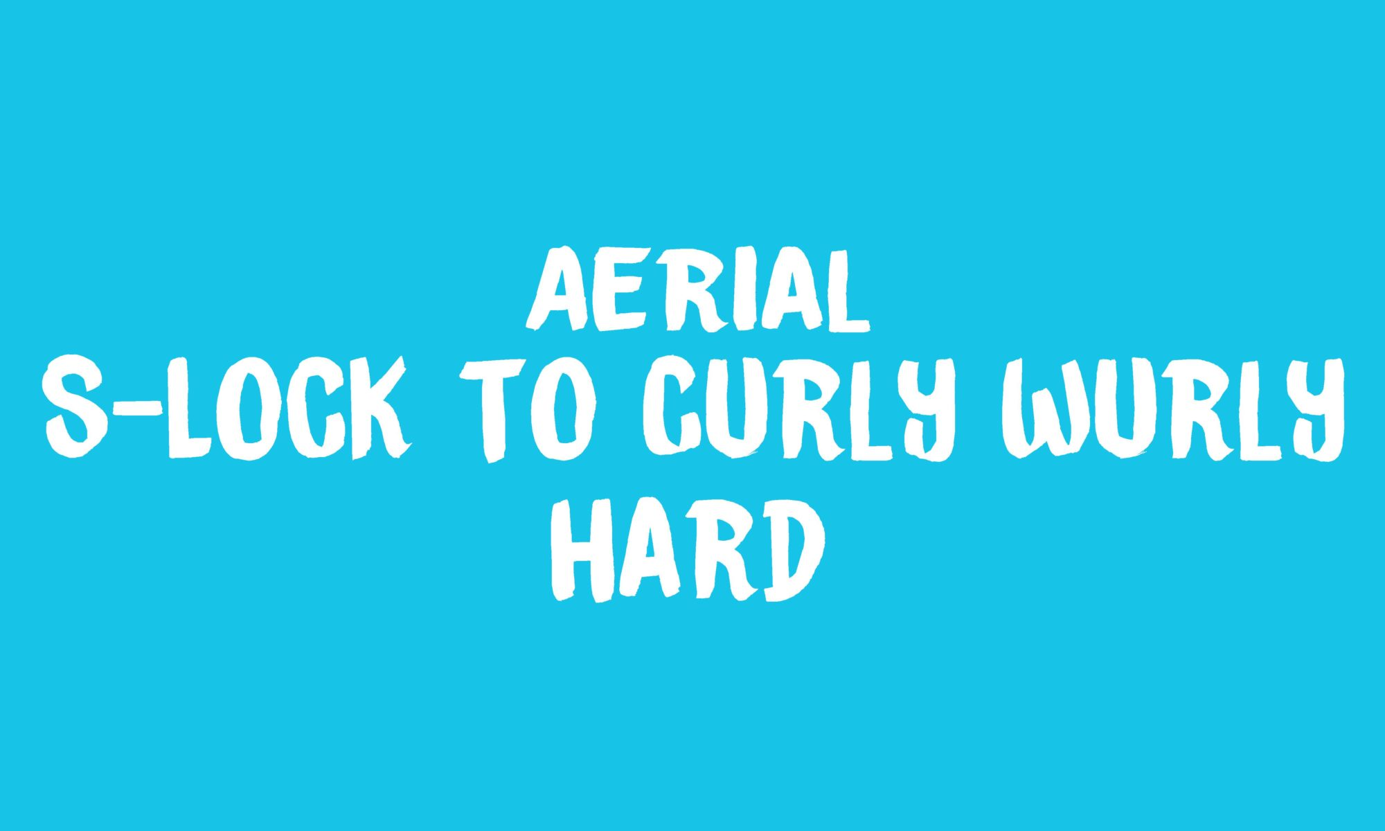 Aerial S Lock to Curly Wurly Banner