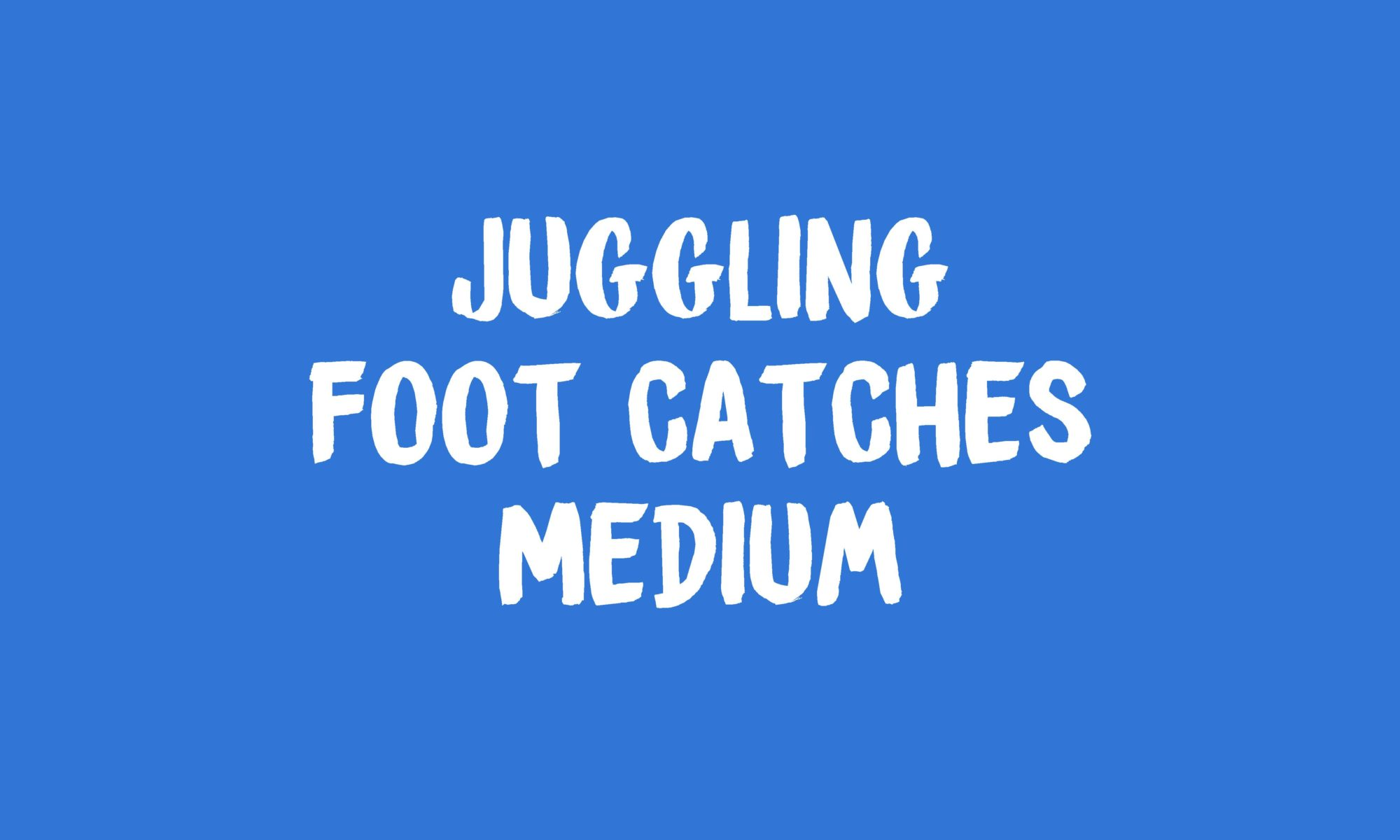 Juggling Foot Catches Banner
