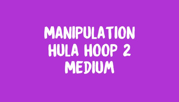 Manipulation Hula Hoop 2 Banner