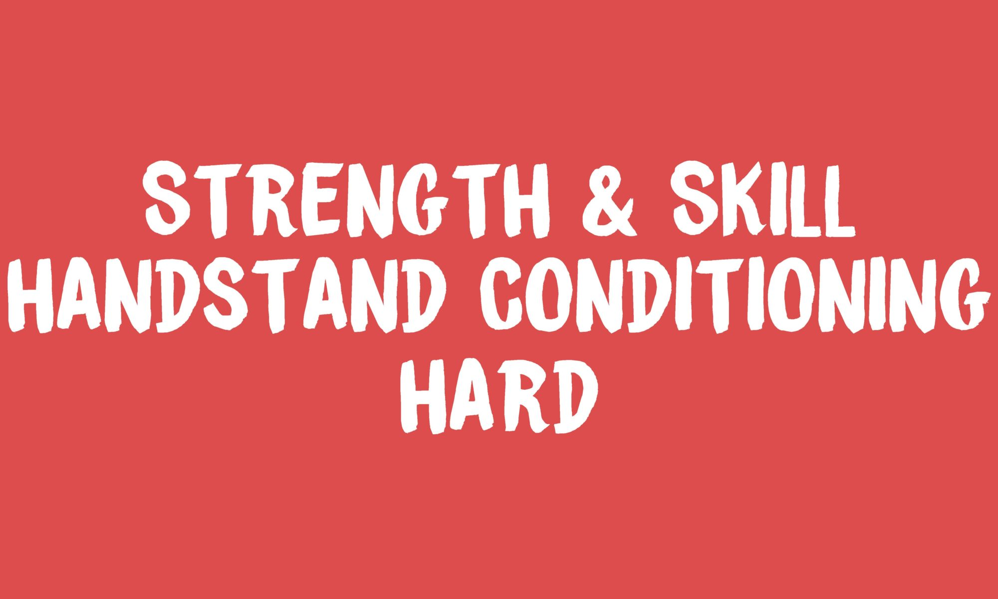 Strength & Skill Handstand Conditioning Banner
